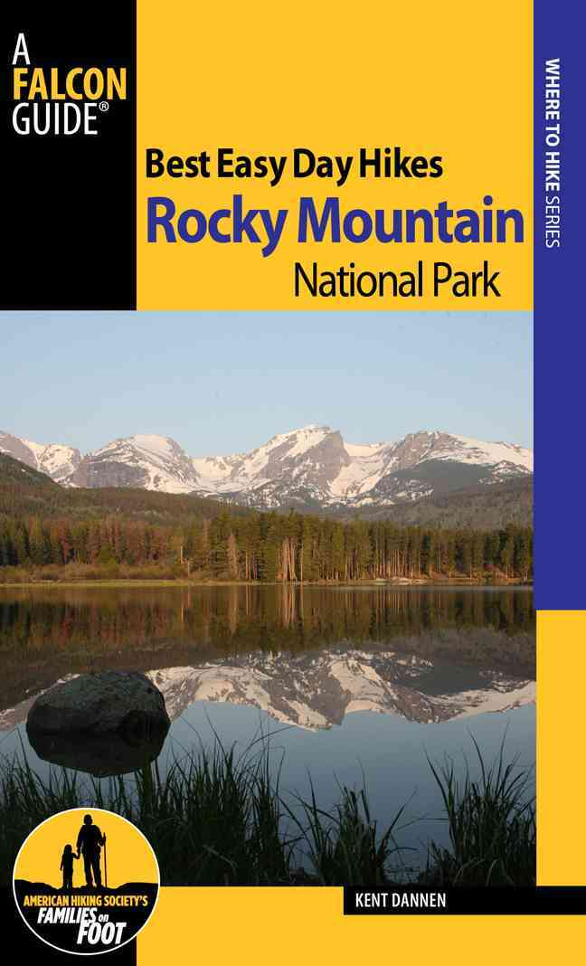 Best Easy Day Hikes Rocky Mountain National Park By Dannen, Kent